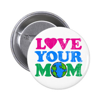 Love Your Mom 2 Inch Round Button