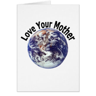 Love Your Mother (1) Greeting Card
