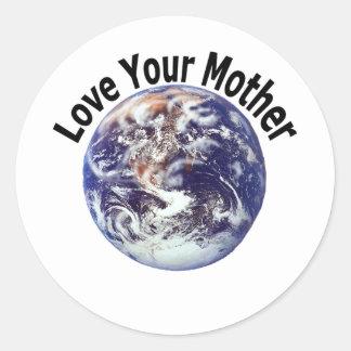 Love Your Mother (1) Round Sticker