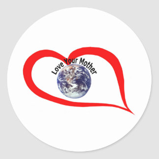 Love your mother  (3) round sticker