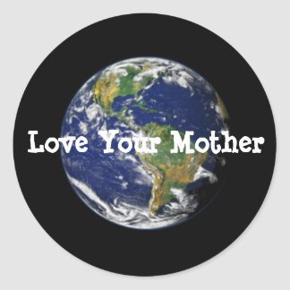 Love Your Mother Classic Round Sticker