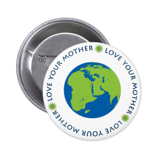 Love Your Mother (Earth) 2 Inch Round Button