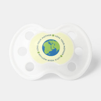 Love Your Mother (Earth) Baby Pacifier
