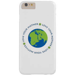 Love Your Mother (Earth) Barely There iPhone 6 Plus Case