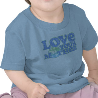 Love Your Mother Earth Infant T-Shirt