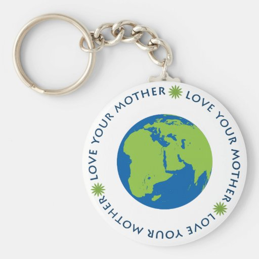 Love Your Mother (Earth) Key Chain