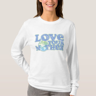 Love Your Mother Earth Ladies Long Sleeve T-Shirt