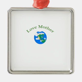 Love your Mother Earth Silver-Colored Square Ornament