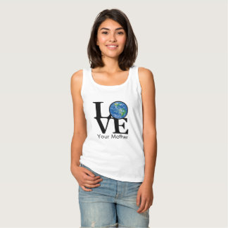 LOVE your mother (Earth) Tank Top