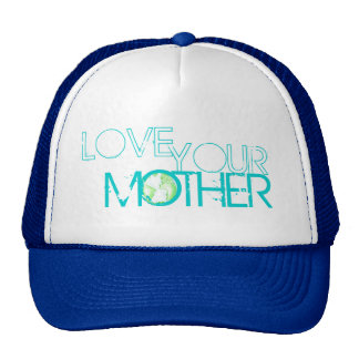 """Love Your Mother"" Earth Trucker Hat"