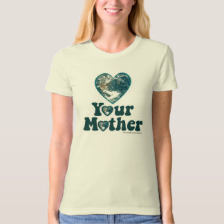 Love Your Mother Earth Tshirt
