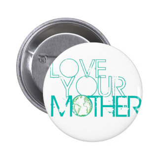 """Love Your Mother"" Earth Vintage 2 Inch Round Button"