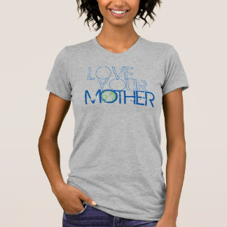 """Love Your Mother""  Earth Vintage (Blue) T-shirt"