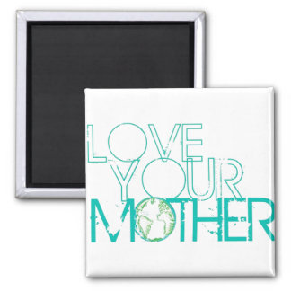 """Love Your Mother"" Earth Vintage Square Magnet"