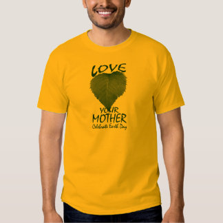 Love Your Mother Tee Shirt