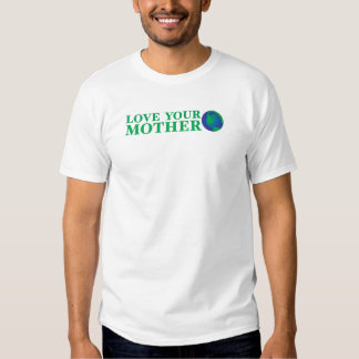 Love your mother tee shirts