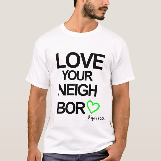 Love Your Neighbour T-Shirt