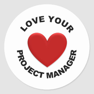 Love Your Project Manager Classic Round Sticker
