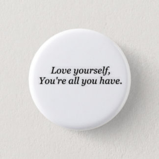 Love Yourself 1 Inch Round Button