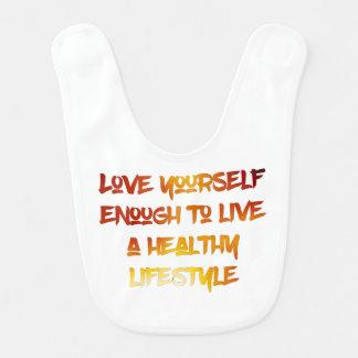 Love yourself enough. bib