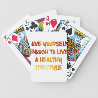 Love yourself enough. bicycle playing cards