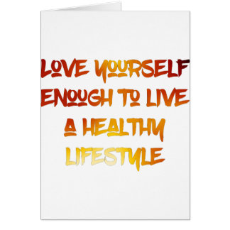 Love yourself enough. card
