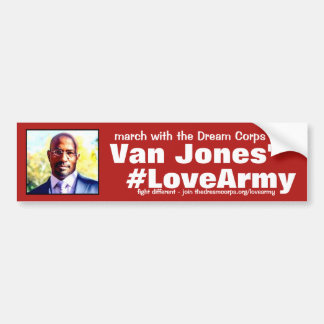 #LoveArmy thanks to Dream Corps and Van Jones Bumper Sticker
