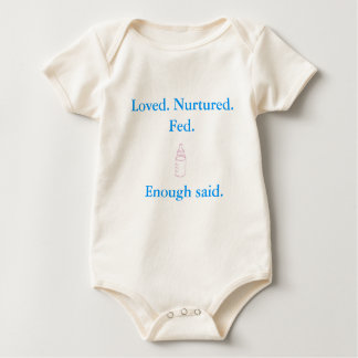 Loved Nurtured Fed Enough Said - baby romper