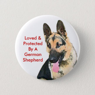 Loved & Protected By A German Shepherd 2 Inch Round Button