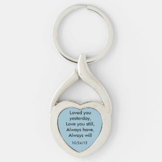 Loved you yesterday, Love you still... Keychain