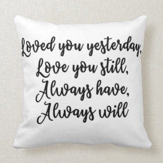 Loved you yesterday Pillow