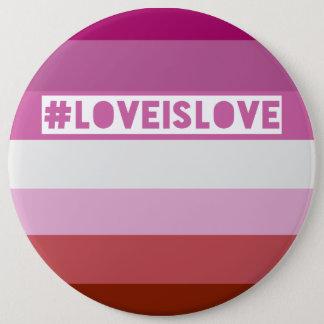 #LoveIsLove hashtag badge 6 Inch Round Button
