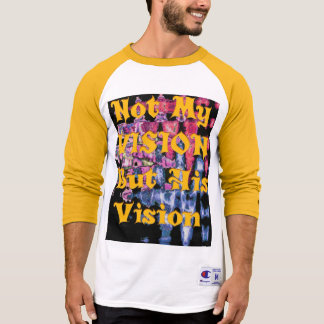 Lovely Not my Vision but His Vision T-Shirt