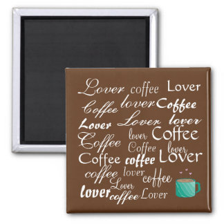Lover of Coffee Square Magnet