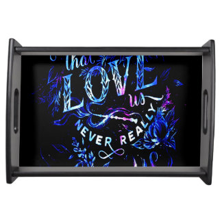 Lover's Dream of the Ones that Love Us Serving Tray