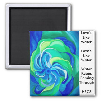 Love's Like Water - Art Magnet