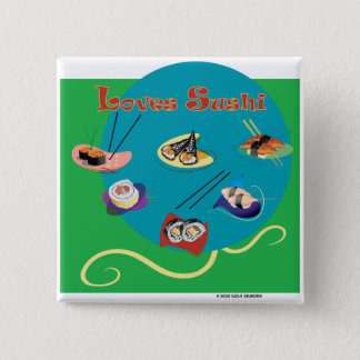 Loves sushi 2 inch square button