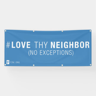 #LoveThyNeighbor Banner
