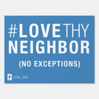 #LoveThyNeighbor Yard Sign (1 sided)