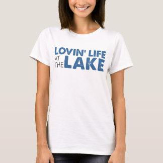 Lovin Life At Lake T-Shirt