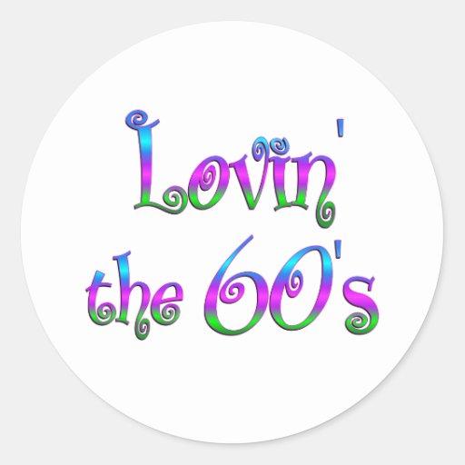 Lovin the 60s round stickers