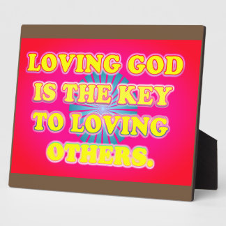 Loving God Is The Key To Loving Others. Plaque