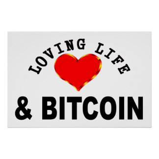 Loving Life And Bitcoin Poster