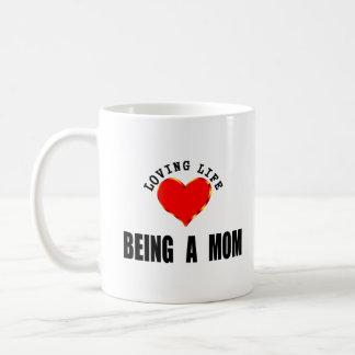 Loving Life Being A Mom Coffee Mug