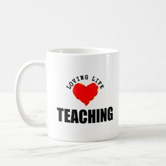 Loving Life Teaching Coffee Mug