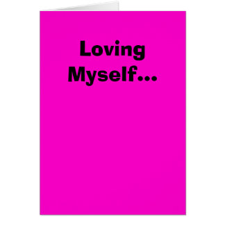 Loving Myself... Card