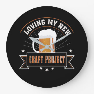 Loving New Project Craft Beer Drinking Large Clock