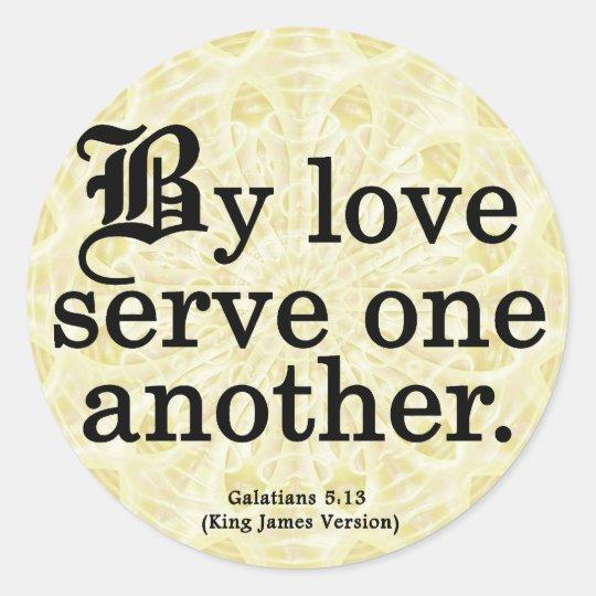 Loving Service Galatians 5-13 Round Sticker