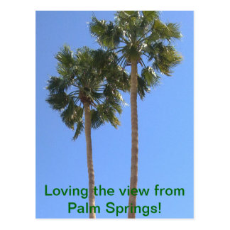 Loving the view from Palm Springs! Postcard