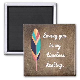 Loving You Timeless Destiny -Magnet Magnet
